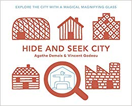 Hide and Seek, Explore the City with a Magical Magnifying Glass by Agathe Demois & Vincent Godeau