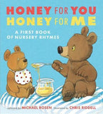 Honey for You, Honey for Me - A First Book of Nursery Rhymes by Michael Rosen, illustrated by Chris Riddell
