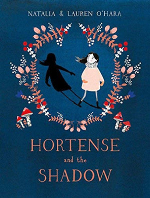 Hortense and the Shadow by Natalia O'Hara, Illustrated by Lauren O'Hara