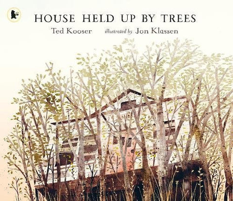 Ted Kooser: House Held Up by Trees, Illustrated by Jon Klassen