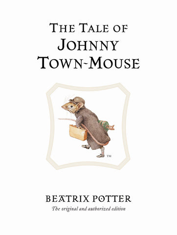Beatrix Potter: The Tale of Johnny Town Mouse