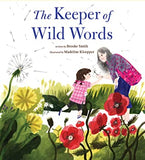 The Keeper of Wild Words by Brooke Smith, illustrated by Madelin Kloepper