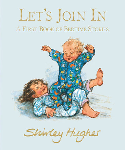 Shirley Hughes: Let's Join In