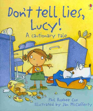 Phil Roxbee Cox: Don't Tell Lies Lucy, Illustrated by Jan McCafferty (Second Hand)