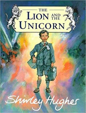 Shirley Hughes: The Lion and the Unicorn (Second Hand)