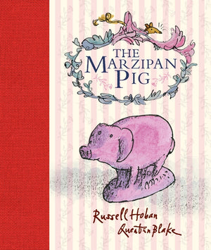 Russell Hoban: The Marzipan Pig, illustrated by Quentin Blake