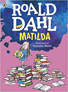 Roald Dahl: Matilda, illustrated by Quentin Blake