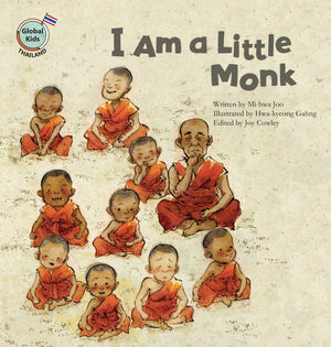 Mi-hwa Joo: I Am A Little Monk, illustrated by Hwa-kyeong Gahng