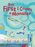 Tjibber Veldkamp: But First I Caught a Monster, Illustrated by Keese de Boer