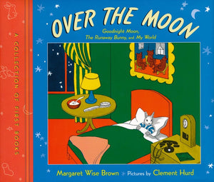 Margaret Wise Brown: Over The Moon, Illustrated by Clement Hurd (Second Hand)
