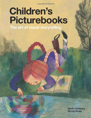 Children's Picturebooks: The Art of Visual Storytelling, by Martin Salisbury and Morag Styles