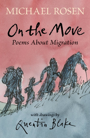 On the Move by Michael Rosen, illustrated by Quentin Blake