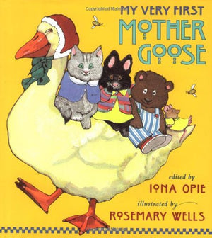 Iona Opie (edited by): My Very First Mother Goose, illustrated by Rosemary Wells