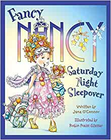 Jane O'Connor: Fancy Nancy Saturday Night Sleepover, Illustrated by Robin Preiss Glasses (Second Hand)
