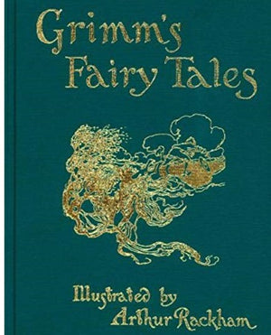Brother's Grimm: Grimm's Fairy Tales, illustrated by Arthur Rackham