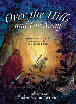 Various: Over The Hills Far Away, illustrated by Daniela Drescher