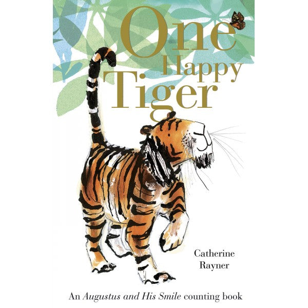 Catherine Rayner: One Happy Tiger