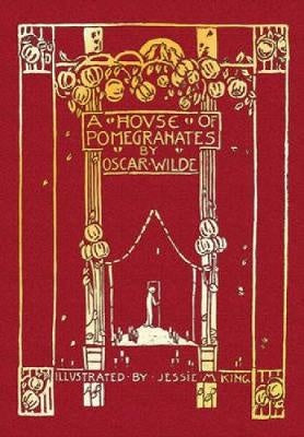 A House of Pomegranates by Oscar Wilde, illustrated by Jessie M. King