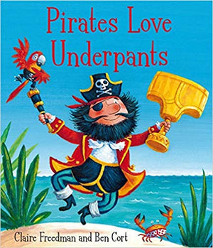 Claire Freedman: Pirates Love Underpants, Illustrated by Ben Cort (Second Hand)