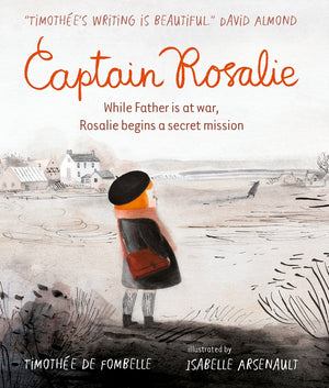 Timothee De Fombelle: Captain Rosalie, Illustrated by Isabelle Arsenault