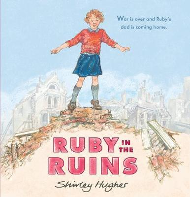 Shirley Hughes: Ruby in the Ruins