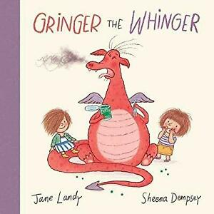 Gringer the Whinger by Jane Landy, illustrated by Sheena Dempsey
