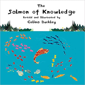 Celina Buckley: The Salmon of Knowledge