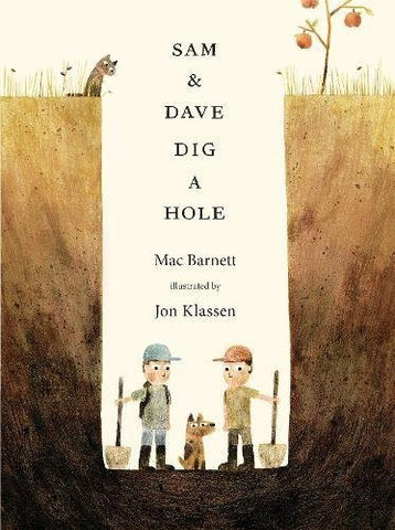 Mac Barnett: Sam and Dave Dig a Hole, illustrated by Jon Klassen