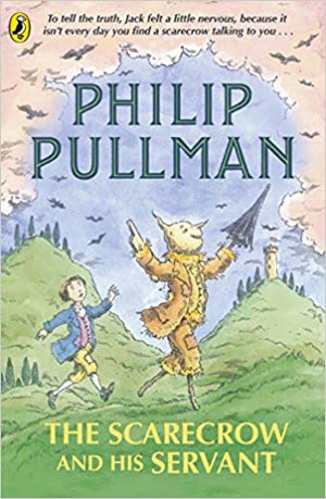 Philip Pullman; The Scarecrow and his Servant, Illustrated by Peter Bailey (Second Hand)
