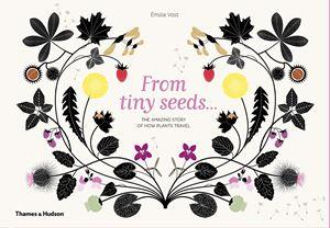 From Tiny Seeds by Emilie Vast