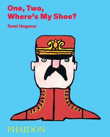 Tomi Ungerer: One, Two, Where's My Shoe?