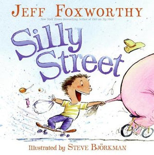 Jeff Foxworthy: Silly Street, Illustrated by Steve Bjorkman (Second Hand)