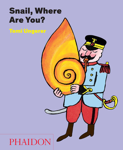 Tomi Ungerer: Snail, Where Are You?