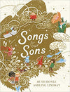 Songs of Our Sons by Ruth Doyle, illustrated by Ashling Lindsay