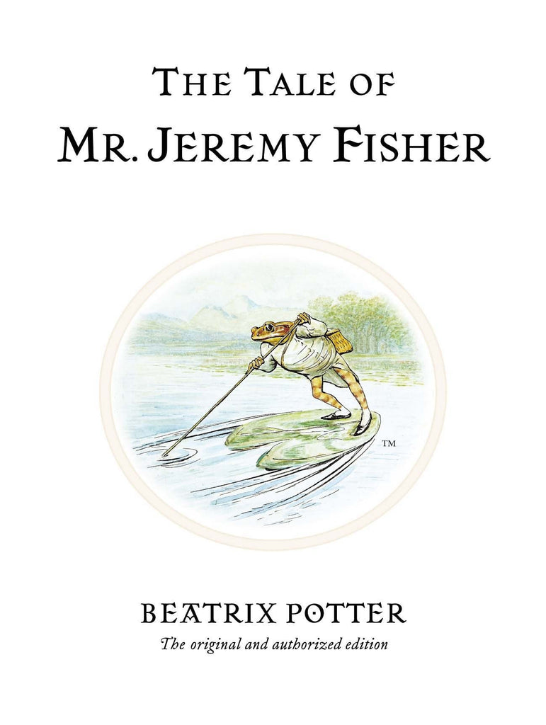 The Tale of Mr Jeremy Fisher by Beatrix Potter
