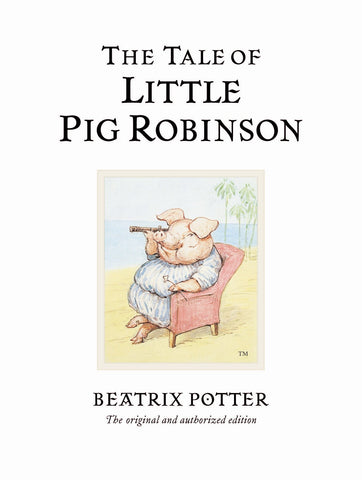Beatrix Potter: The Tale of Little Pig Robinson
