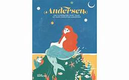 Andersen: The Illustrated FairyTales of Hans Christian Andersen