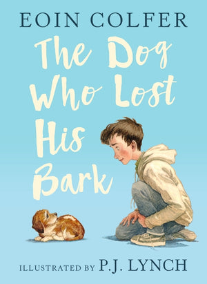 Eoin Colfer: The Dog Who Lost His Bark, illustrated by P.J. Lynch