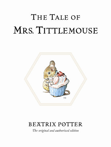 Beatrix Potter: The Tale of Mrs. Tittlemouse