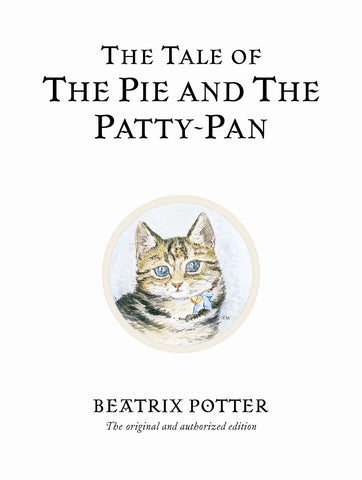 Beatrix Potter: The Tale of the Pie and the Patty-Pan