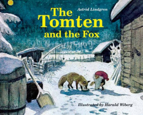 Astrid Lindgren: The Tomten and the Fox, illustrated by Harald Wiberg