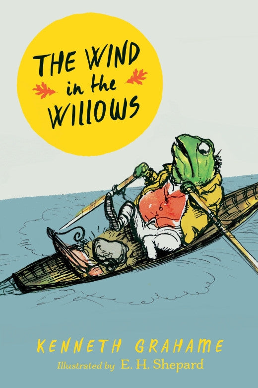 Kenneth Grahame: The Wind in the Willows, illustrated by E.H Shepard