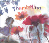 Hans Christian Andersen and Joy Cowley: Thumbelina, illustrated by Hye-won Yang
