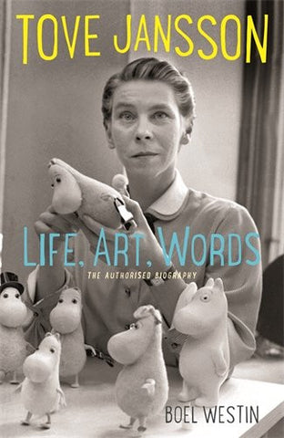 Tove Jansson: Life, Art, Words (biography by Boel Westin)
