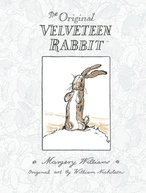 The Velveteen Rabbit by Margery Williams, illustrated by William Nicholson
