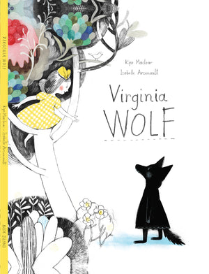 Virginia Wolf by Kyo Maclear, illustrated by Isabelle Arsenault