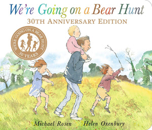 We're Going on a Bear Hunt by Michael Rosen, illustrated by Helen Oxenbury