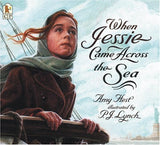 Amy Hest: When Jessie Came Across the Sea, illustrated by P.J.Lynch