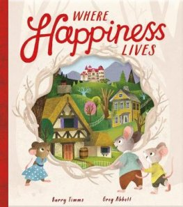 Barry Timms: Where Happiness Lives, illustrated by Greg Abbott (Paperback)