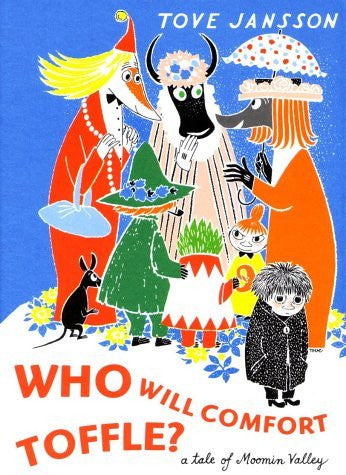 Tove Jansson: Who Will Comfort Toffle?